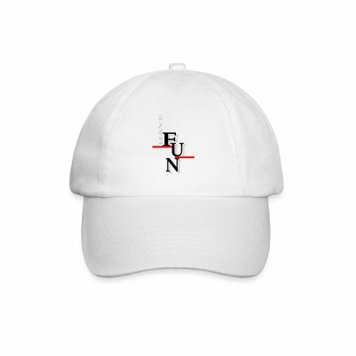 Have fun - Baseball Cap