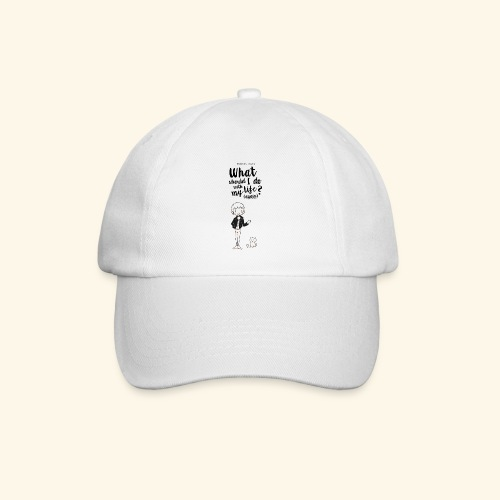 What should i do with my life?(again) - Casquette classique