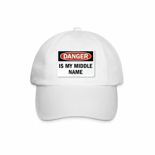 Danger is my middle name - Baseball Cap
