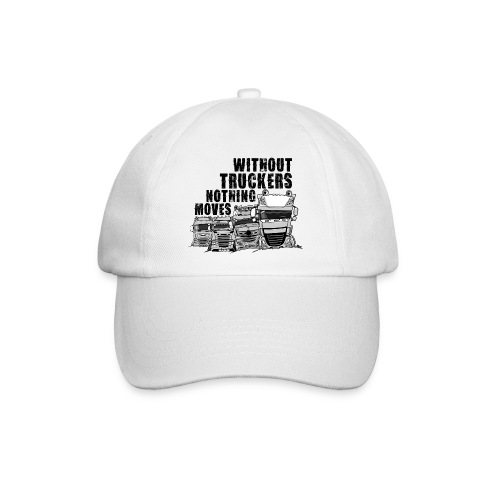 0911 without truckers nothing moves - Baseballcap
