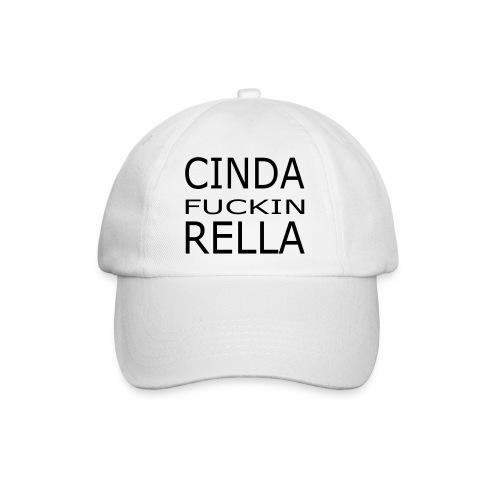 Cinda fuckin Rella - Baseballkappe