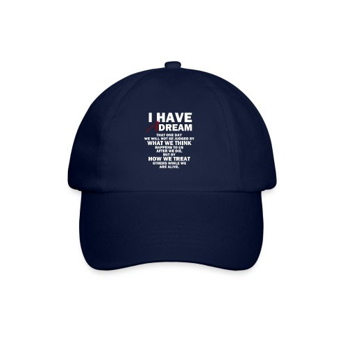 I HAVE A DREAM - Baseball Cap