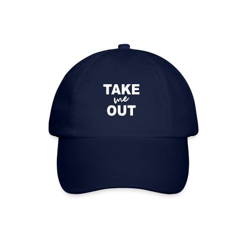 Take me out - Baseballkappe
