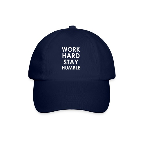 WORK HARD STAY HUMBLE - Baseballkappe