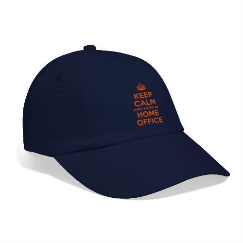 KEEP CALM and work at HOME OFFICE - Baseballkappe