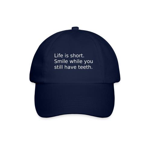 Das Leben ist kurz. Lächle. - Baseballkappe