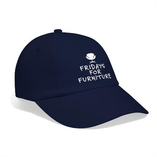 Fridays for Furniture - Basebollkeps