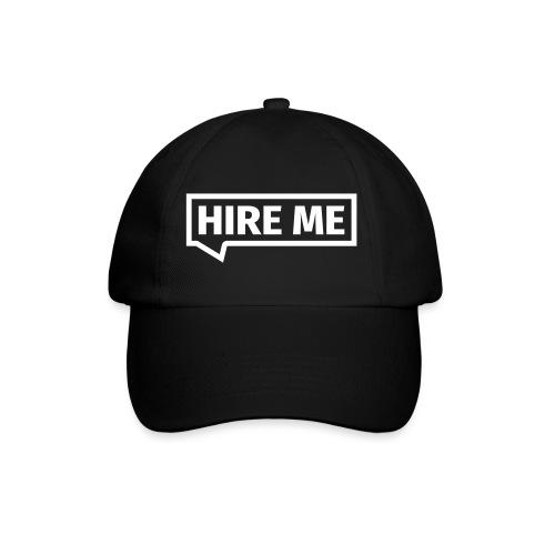 HIRE ME! (callout) - Baseball Cap