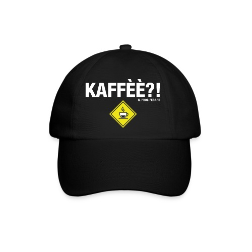 KAFFÈÈ?! - Maglietta da donna by IL PROLIFERARE - Cappello con visiera