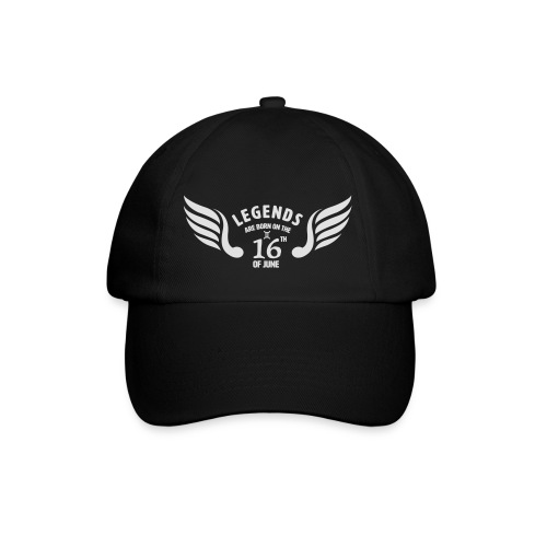Legends are born on the 16th of june - Baseballcap