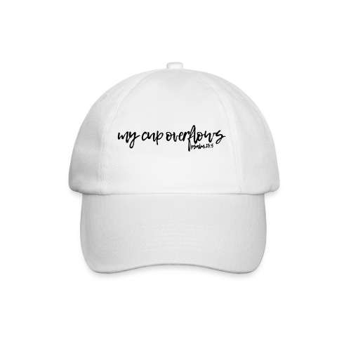 My Cup Overflows - Psalm 23: 5 - Baseball Cap