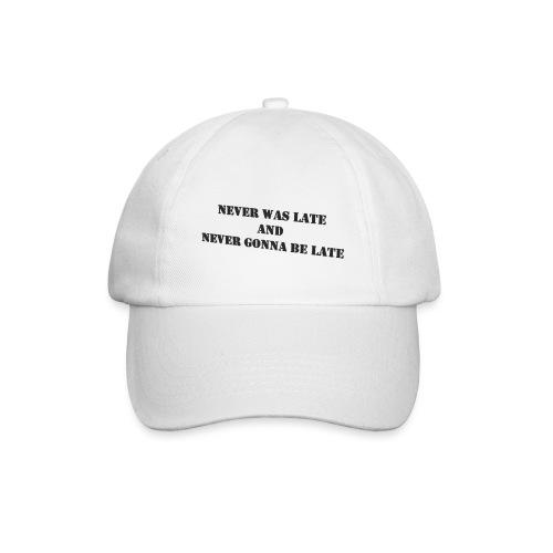 Never gonna be late saying - Baseball Cap