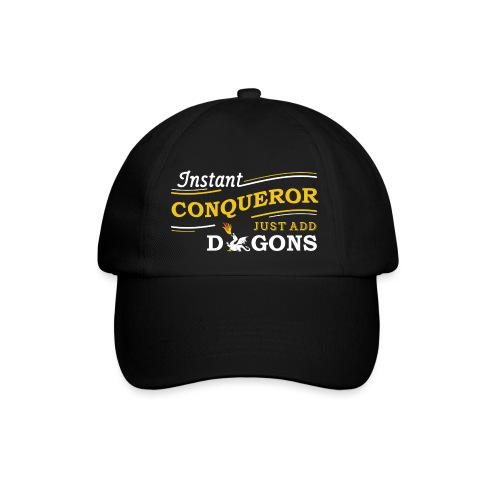 Instant Conqueror, Just Add Dragons - Baseball Cap