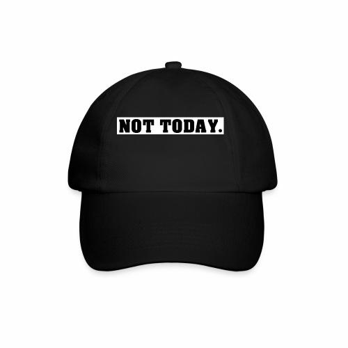 NOT TODAY Spruch Nicht heute, cool, schlicht - Baseballkappe