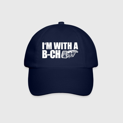 I m with a B CH - Baseball Cap