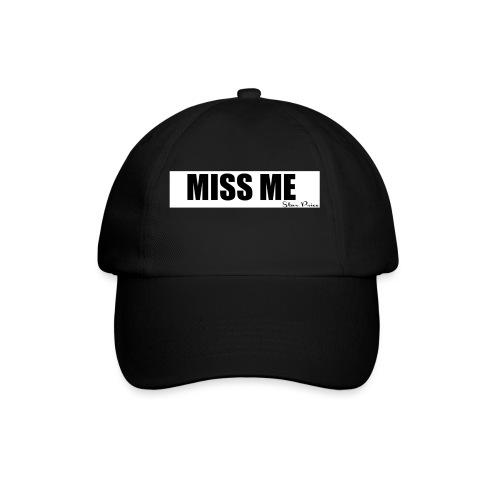 MISS ME - Baseball Cap