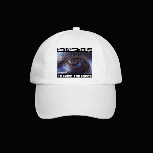 Don't Eye Blind Mind! Truth T-Shirts! #EyeOpener - Baseball Cap
