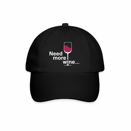 Need More Wine - Baseballcap