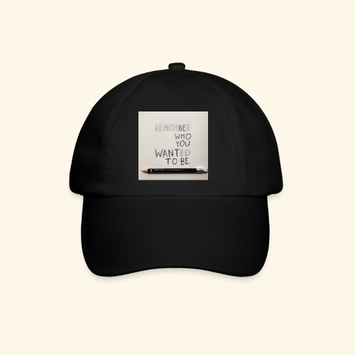 Be who you want to be - Baseballcap