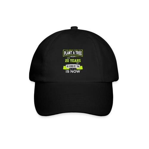 The best time to plant a tree was 20 years ago - Baseballcap