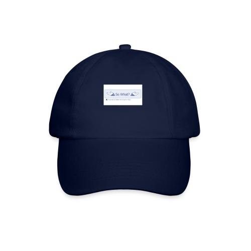So What? - Baseball Cap