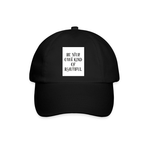 Be your own kind of beautiful - Baseball Cap