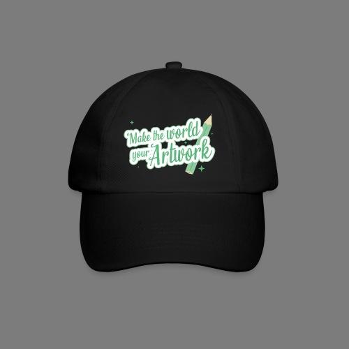Make the world your Artwork - Baseball Cap