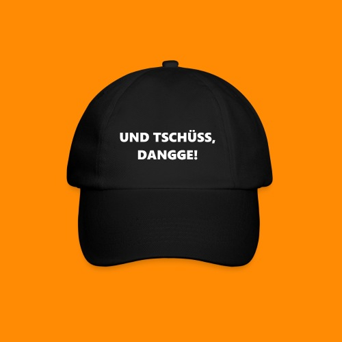 TschüssDangge - Baseballkappe