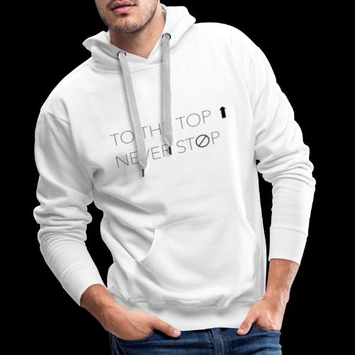 T-shirt To The Top Never Stop - Felpa con cappuccio premium da uomo