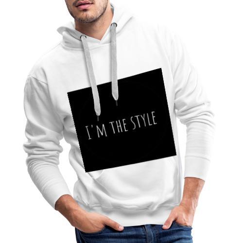 I'm the Style - Sweat-shirt à capuche Premium pour hommes