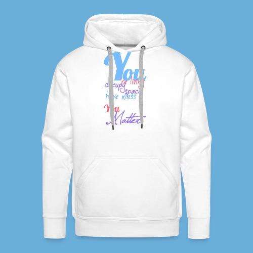 You Matter - Mannen Premium hoodie