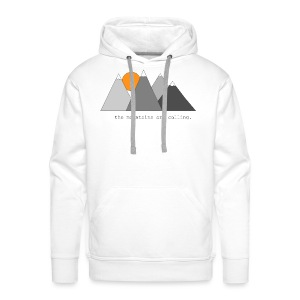 the mountains are calling. - Männer Premium Hoodie