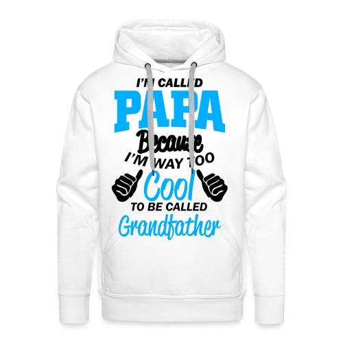 on m'appel papa car je suis trop cool grand-père - Sweat-shirt à capuche Premium pour hommes