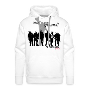 OLDSCHOOL Classic Stand your ground! - Männer Premium Hoodie