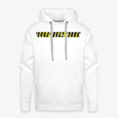 Hoodie Completely Legal - Men's Premium Hoodie
