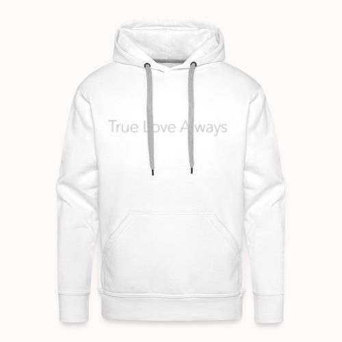 True Love Always - Sweat-shirt à capuche Premium pour hommes