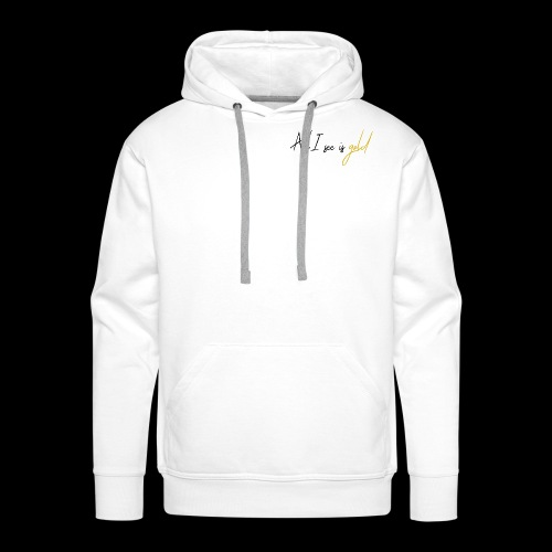 All I see is gold - Männer Premium Hoodie