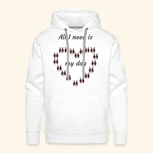 All I need is my dog - Sweat-shirt à capuche Premium pour hommes