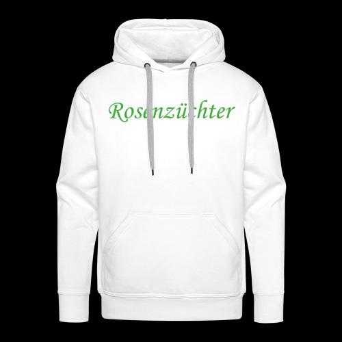 Rosenzuechter gruen - Männer Premium Hoodie