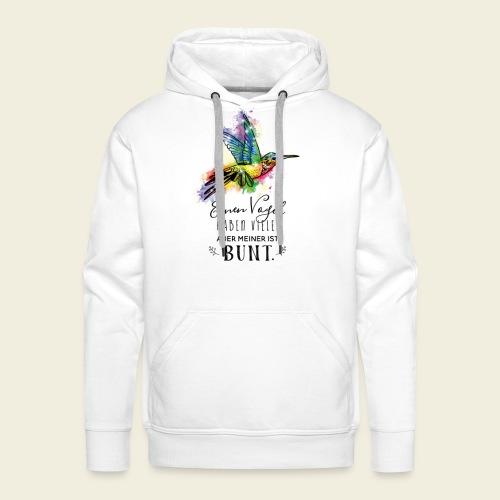 Kolibri: Einen Vogel haben viele... - Männer Premium Hoodie