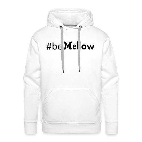 be mellow / hashtag bemellow - schwarz - Männer Premium Hoodie