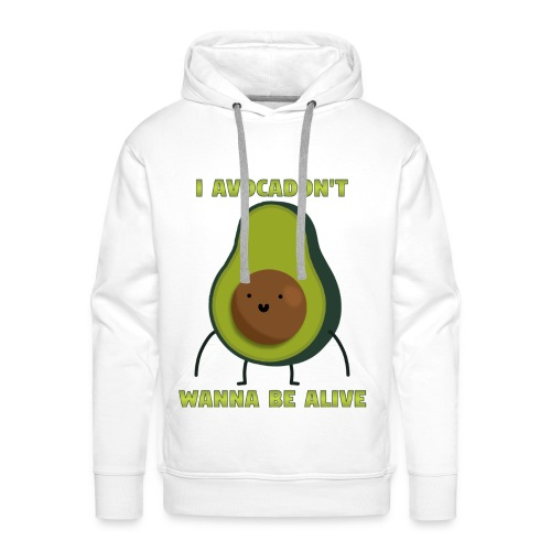 I avocadon't wanna be alive - Herre Premium hættetrøje