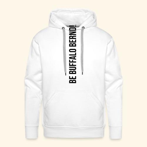 Be Buffalo Bernd! - Männer Premium Hoodie