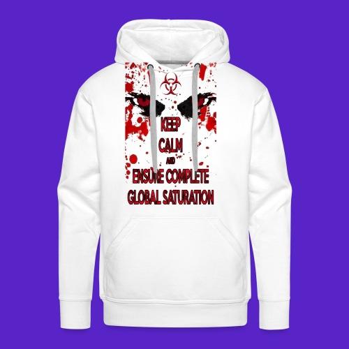 Keep calm and ensure complete global saturation - Felpa con cappuccio premium da uomo
