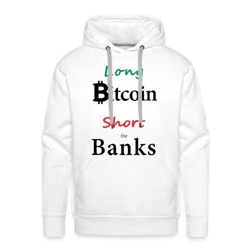 Long Bitcoin Short the Banks - Männer Premium Hoodie
