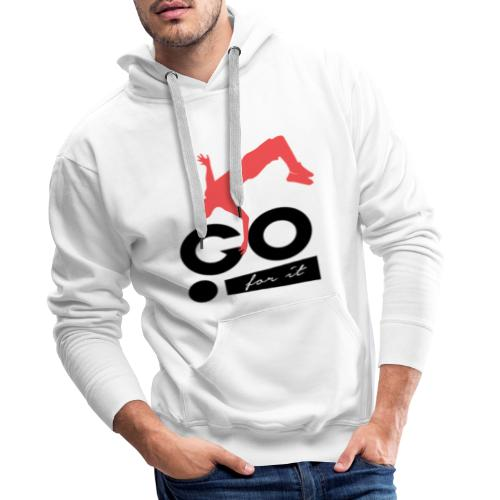 Design sportif et motivant GO FOR IT - Sweat-shirt à capuche Premium pour hommes