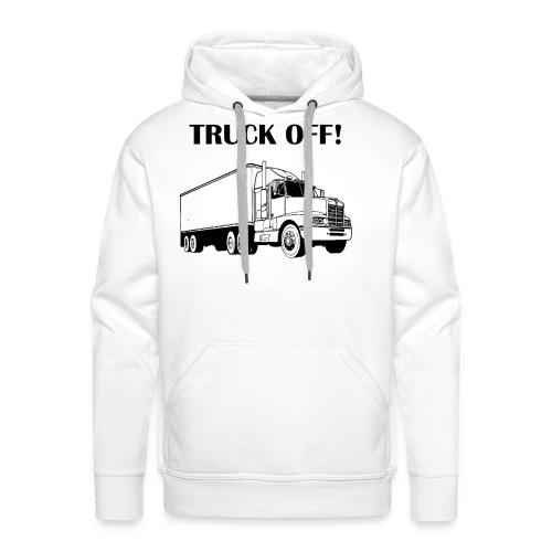 Truck off! - Men's Premium Hoodie