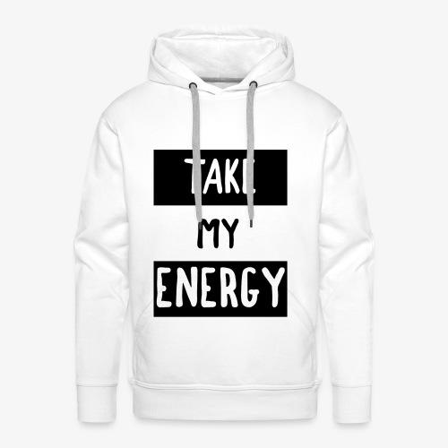TAKE MY ENERGY - Sweat-shirt à capuche Premium pour hommes