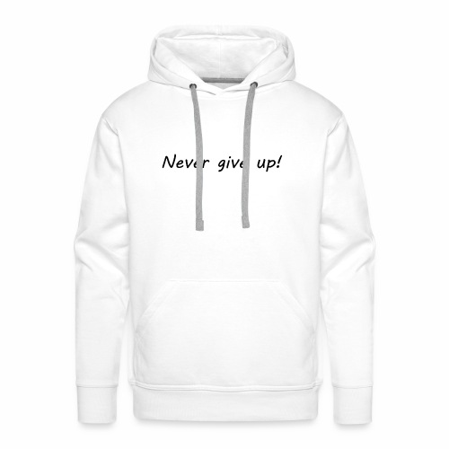 Never give up1 - Premiumluvtröja herr