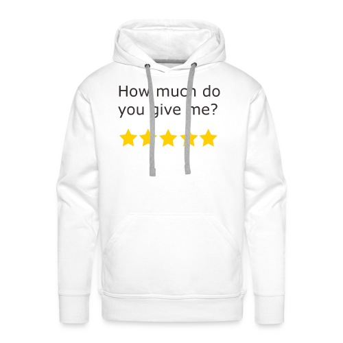 How much do you give me? - Sweat-shirt à capuche Premium pour hommes